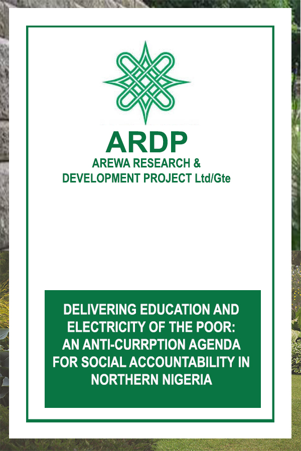 DELIVERING EDUCATION AND ELECTRICITY TO THE POOR: AN ANTI-CORRUPTION AGENDA FOR SOCIAL ACCOUNTABILITY IN NORTHERN NIGERIA